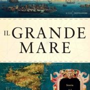 Copertina del libro di David Abulafia Il Grande Mare. Storia del Mediterraneo Mondadori Milano 2016
