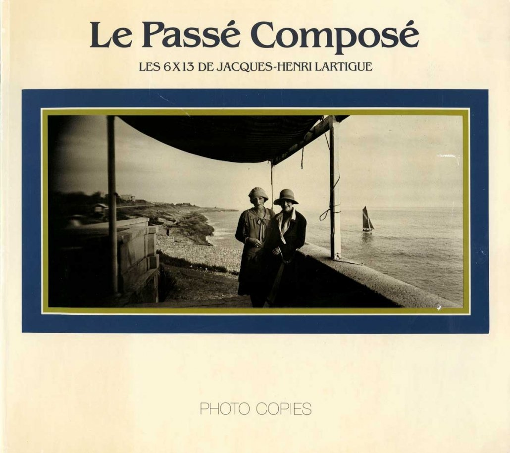 Jacques Henri Lartigue - Copertina del libro: Le Passè Composè / Photo Copies 1984